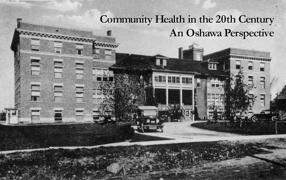Community Health in the 20th Century: An Oshawa Perspective